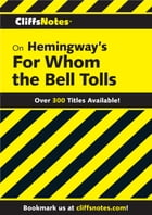 CliffsNotes on Hemingway's For Whom the Bell Tolls by LaRocque DuBose