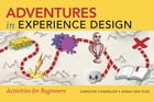Adventures in Experience Design by Carolyn Chandler