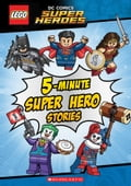 5-Minute Super Hero Stories (LEGO DC Super Heroes) 36e1b288-ff89-4e5c-9861-c4fbba5a7c49