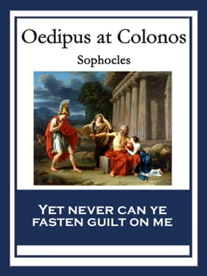 Oedipus at Colonos: With linked Table of Contents