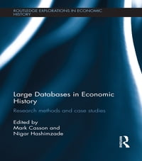 Large Databases in Economic History: Research Methods and Case Studies