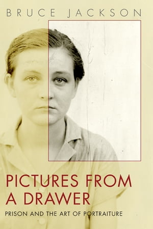 Pictures from a Drawer: Prison and the Art of Portraiture
