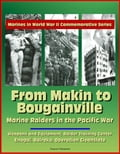 Marines in World War II Commemorative Series: From Makin to Bougainville: Marine Raiders in the Pacific War - Weapons and Equipment, Raider Training Center, Enogai, Bairoko, Operation Cleanslate bc2fe783-3740-4b1f-9c9f-97e5e969704c