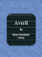Averil by Rosa Nouchette Carey