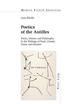 Poetics of the Antilles: Poetry, History and Philosophy in the Writings of Perse, Césaire, Fanon…