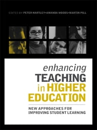 Enhancing Teaching in Higher Education: New Approaches to Improving Student Learning