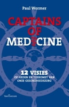Captains of medicine by Paul Wormer