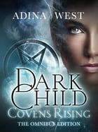 Dark Child (Covens Rising): Omnibus Edition
