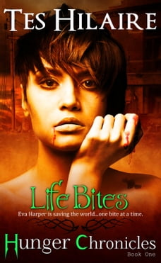 Life Bites: Hunger Chronicles Book One