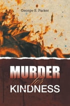 MURDER for KINDNESS