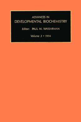 Book Advances in Developmental Biochemistry by Wassarman, Paul