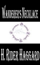 Wanderer's Necklace by H. Rider Haggard