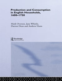 Production and Consumption in English Households 1600–1750