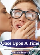 Once Upon A Time (Book #1: Battle Creek Series) by Wilhelmina Cain
