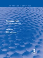 Toynbee Hall (Routledge Revivals): The First Hundred Years