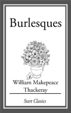 Burlesques by William Makepeace Thackeray