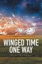 Winged Time One Way by D.E. MACKAY