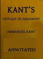Critique of Judgement (Annotated) by Immanuel Kant