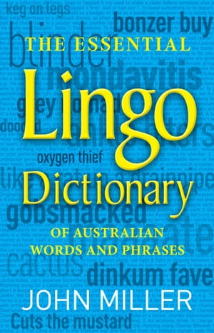 The Essential Lingo Dictionary of Australian words and phrases