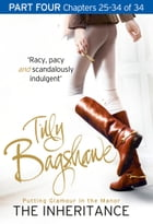 The Inheritance: Part Four, Chapters 25–34 of 34 by Tilly Bagshawe