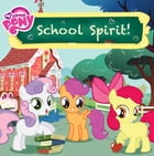 My Little Pony: School Spirit! by Louise Alexander