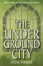 The Underground City by Anne Forbes