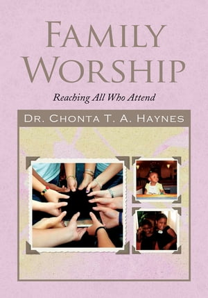Family Worship: Reaching All Who Attend