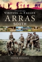 Visiting the Fallen-Arras South by Peter Hughes