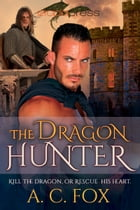 The Dragon Hunter by A. C. Fox