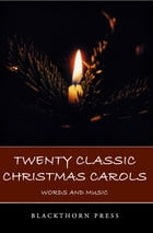 Twenty Classic Christmas Carols: Words and Music by Anthony Avery