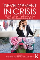 Development in Crisis: Threats to human well-being in the Global South and Global North