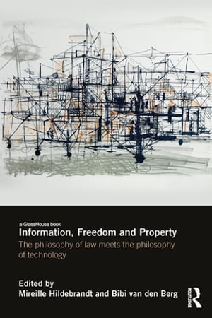 Information,  Freedom and Property The Philosophy of Law Meets the Philosophy of Technology