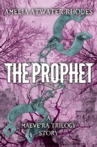 The Prophet by Amelia Atwater-Rhodes