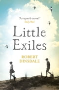 9780007481729 - Robert Dinsdale: Little Exiles - Buch