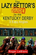 The Lazy Bettor's Guide to the Kentucky Derby: 3 Easy Angles a6ae943a-aa9f-4a3f-a2b8-cf95d2f5bcc7