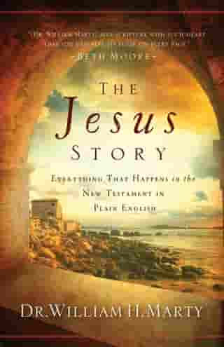 The Jesus Story: Everything That Happens in the New Testament in Plain English
