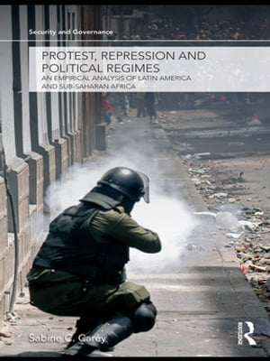Protest,  Repression and Political Regimes An Empirical Analysis of Latin America and sub-Saharan Africa