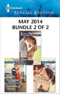 Harlequin Special Edition May 2014 - Bundle 2 of 2: Falling for Fortune\Healed with a Kiss\The…