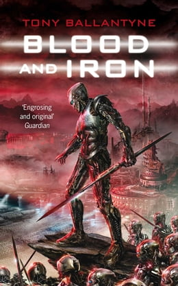 Book Blood and Iron by Tony Ballantyne