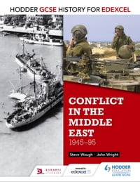 Hodder GCSE History for Edexcel: Conflict in the Middle East, 1945-95