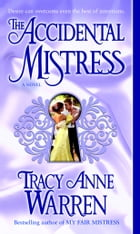 The Accidental Mistress: A Novel by Tracy Anne Warren