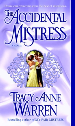 Book The Accidental Mistress: A Novel by Tracy Anne Warren