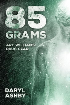 85 Grams: The Story of Art Williams - Drug Czar