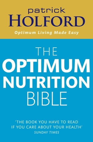 The Optimum Nutrition Bible The Book You Have To Read If Your Care About Your Health