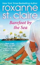 Barefoot by the Sea by Roxanne St. Claire