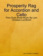 Prosperity Rag for Accordion and Cello - Pure Duet Sheet Music By Lars Christian Lundholm by Lars Christian Lundholm