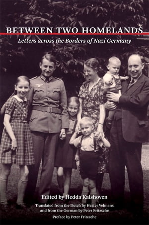 Between Two Homelands Letters across the Borders of Nazi Germany