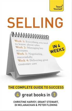 Selling in 4 Weeks The Complete Guide to Success: Teach Yourself