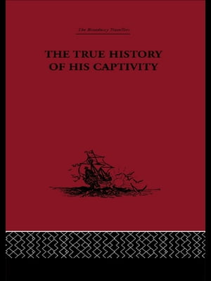 The True History of his Captivity 1557 Hans Staden
