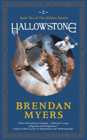 Hallowstone: Book Two of The Hidden Houses by Brendan Myers